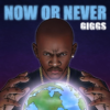 'Now Or Never' by Giggs